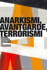 Anarkismi, avantgarde, terrorismi