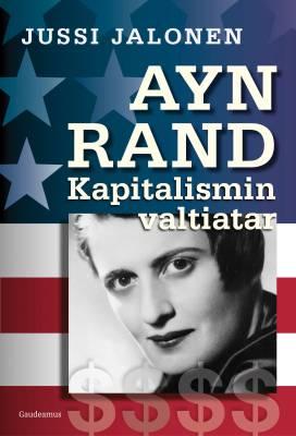 Ayn Rand – kapitalismin valtiatar