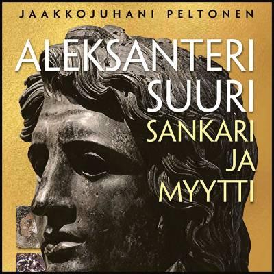 Aleksanteri Suuri - sankari ja myytti